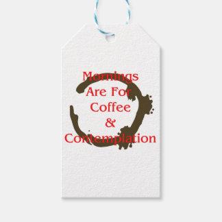 Morgen sind für Kaffee und Betrachtung Geschenkanhänger