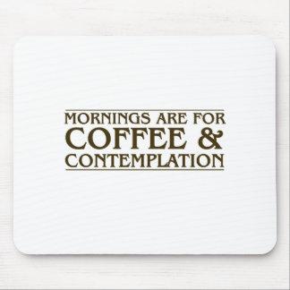 Morgen sind für Kaffee und Betrachtung Mousepad