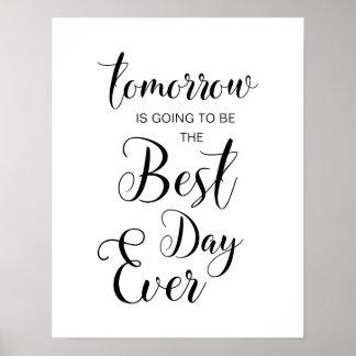 Morgen wird das beste Tagesüberhaupt Plakat sein