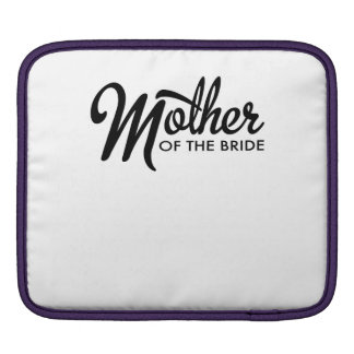 Mother of the Bride Sleeve Für iPads