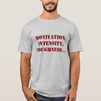 Motivation, Intensität, Härte… T-Shirt