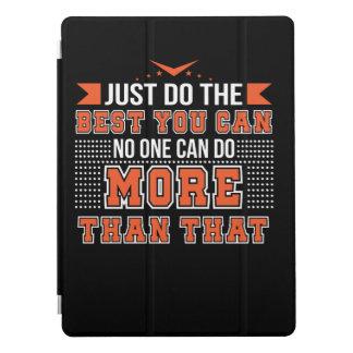 Motivation tun Bestes, das Sie niemand können mehr iPad Pro Cover
