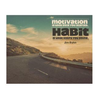 Motivation und Gewohnheit Holzdruck