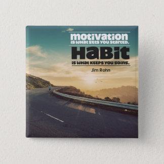 Motivation und Gewohnheit Quadratischer Button 5,1 Cm