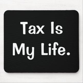 Motivierend Steuer-Zitat - Steuer ist mein Leben Mousepad