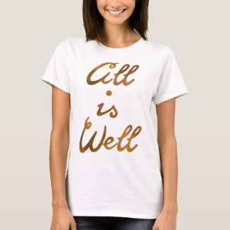Motivierend Wörter 'alle ist Well'Typography T-Shirt