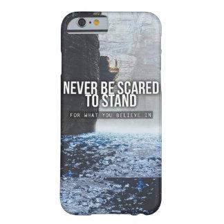 Motivierend Wörter - Stand für, was Sie herein Barely There iPhone 6 Hülle