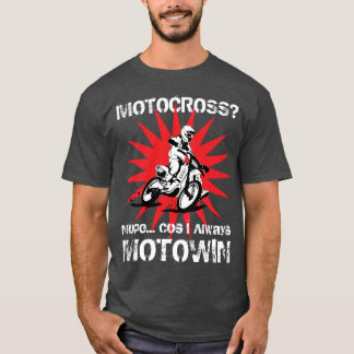 MOTOCROSS? Nope… Lattich I immer MOTOWIN T-Shirt