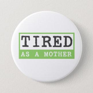Müde als Mutter: Mutteren-Spaß Runder Button 7,6 Cm
