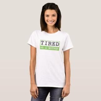 Müde als Mutter: Mutteren-Spaß T-Shirt