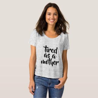 Müde als Mutter-Schaufel-Hals-T-Stück T-Shirt