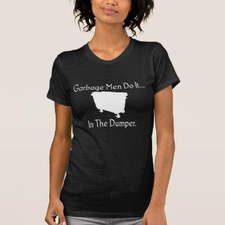 Müllmänner tun es… Im Kipper T-Shirt
