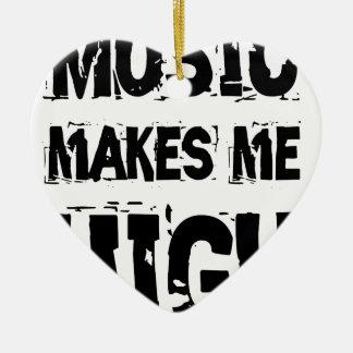Music makes me high keramik Herz-Ornament