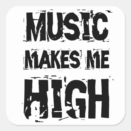 Music makes me high quadratischer aufkleber
