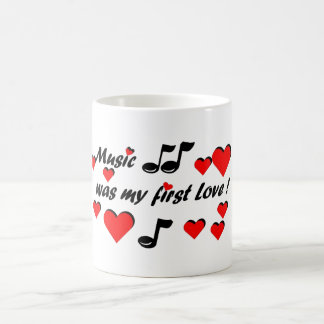 Music was my first Love Kaffeetasse
