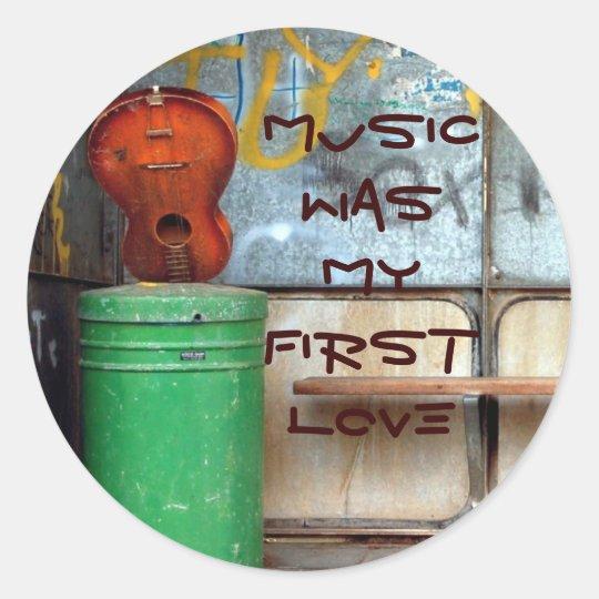 MUSIC WAS MY FIRST LOVE RUNDER AUFKLEBER