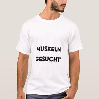 MUSKELN GESUCHT T-Shirt
