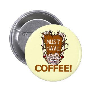 Muss Kaffee trinken Runder Button 5,7 Cm