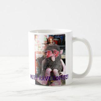 Muss Kaffee trinken! Kaffeetasse