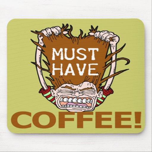 Muss Kaffee trinken Mauspads