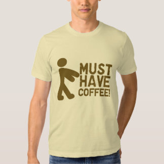 Muss Kaffee trinken! Zombie T-shirt