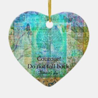 Mut fällt nicht zurück JEANNE D'ARC Zitat Keramik Ornament