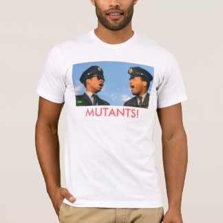 Mutanten! T-Shirt