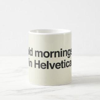 Mutige Morgen in Helvetica Kaffeetasse