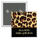 Mutter des Braut-Leopard-Druck-individuellen Namen Buttons