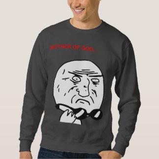 Mutter des Gott-Raserei-Gesichts-Comic Meme Sweatshirt