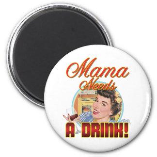 Mutter Needs ein Getränk Runder Magnet 5,1 Cm