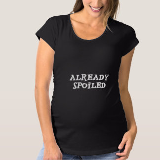 Mutterschaft bereits verdorben schwangerschafts T-Shirt