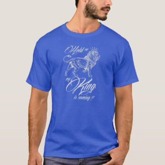 My King is coming! T-Shirt