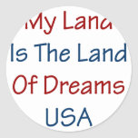 My Land Is The Land Of Dreams USA Stickers