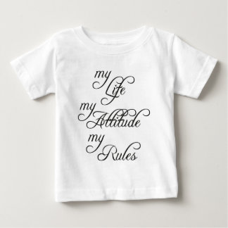 my Life, my Attitude, my Rules Baby T-shirt