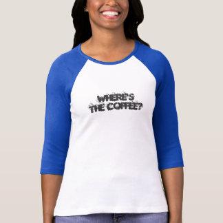 Nachtschicht Krankenschwester-wo der Kaffee? T-Shirt