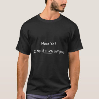 Naco Yo? , T-Shirt