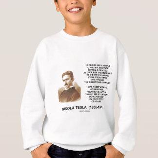 Nadel-Heuschober-Theorie-Zitat Nikola Teslas Sweatshirt