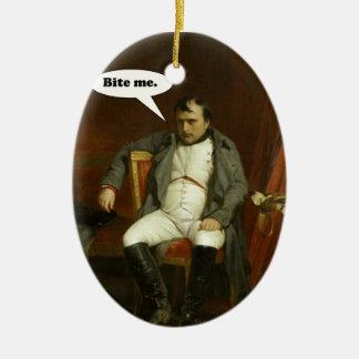 Napoleon sagt:  Beißen Sie mich Ovales Keramik Ornament
