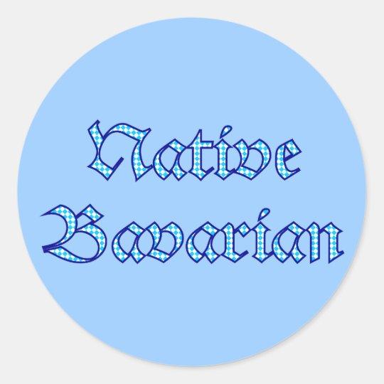 Native Bavarian Bavaria Bayern bayrisch bayerisch Runder Aufkleber
