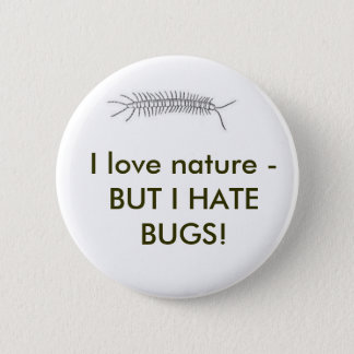 Natur der Liebe I - ABER ICH HASSE WANZEN! Runder Button 5,1 Cm