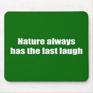 Natur hat immer das letzte Lachen Mauspads