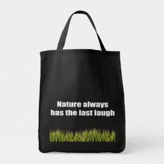 Natur hat immer das letzte Lachen Leinentaschen