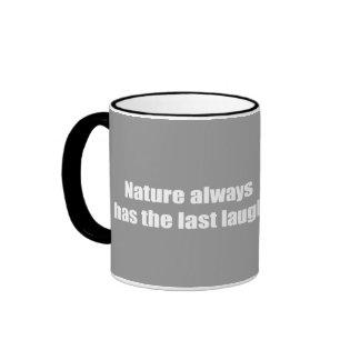 Natur hat immer das letzte Lachen Ringer Tasse
