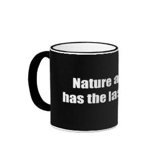 Natur hat immer das letzte Lachen Teehaferl
