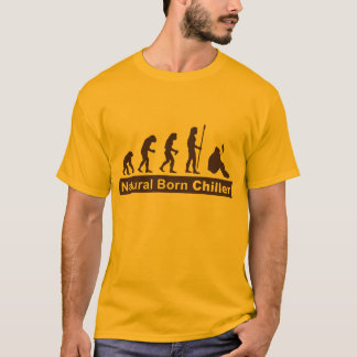 Natural Born Chiller T-Shirt