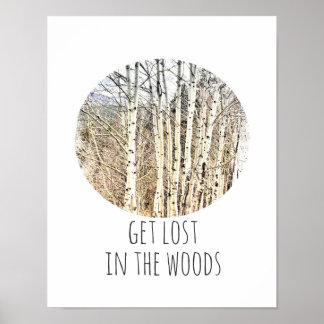 Naturzitatplakat gehen im Holz verloren Poster