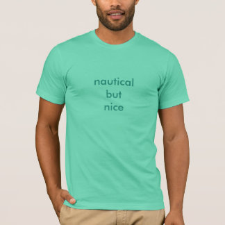 nautisch aber nett T-Shirt