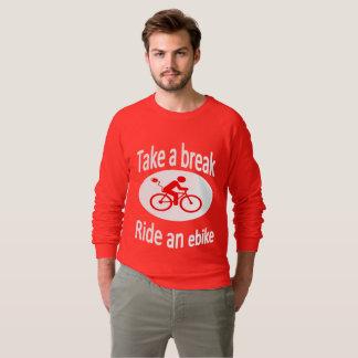 """""""Nehmen Sie einen Bruch - reiten Sie ein ebike"""" Sweatshirt"""