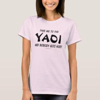 Nehmen Sie mich dem Yaoi und niemand erhält T-Shirt